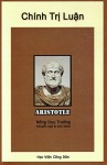 Chính Trị Luận (Chinh Tri Luan) - Aristotle, Nong Duy Truong