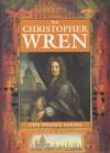 Sir Christopher Wren (The Wessex Series) - Michael St. John Parker