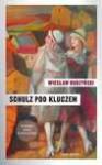 Schulz pod kluczem - Wiesław Budzyński