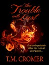 The Trouble With Lust (Workout World Series Book 2) - T.M. Cromer