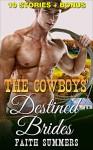 MAIL ORDER BRIDE: THE COWBOYS' DESTINED BRIDES (Romance, Contemporary, Brides, Historical, War, Billionaires) - F. Summers