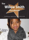 The Willow Smith Handbook - Everything You Need to Know about Willow Smith - Emily Smith