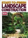 Start-To-Finish Landscape Construction - Larry Erickson