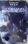 Le Grand Vaisseau - Robert Reed, Michel Demuth