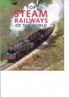 Top Steam Journeys Of The World - Anthony J. Lambert