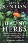 Herbal Power: The ultimate guide to using plant power to transform your health, beauty and well-being - Leslie Kenton