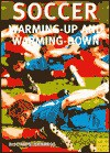 Soccer: Warming-Up and Cooling Down - Klaus Bischops, Heinz-Willi Gerards