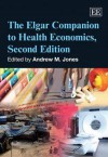The Elgar Companion to Health Economics - Andrew M. Jones