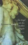 Der Engel mit den dunklen Flügeln - Elizabeth Knox, Dorothee Asendorf