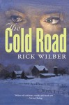 The Cold Road - Rick Wilber