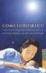 Come, Lord Jesus! - Geoffrey Rowell, Julien Chilcott-Monk