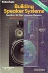 Building Speaker Systems: Speakers for your Listening Pleasure - Gordon McComb, Alvis J. Evans, Eric J. Evans