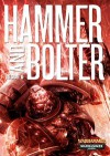 Hammer and Bolter: Issue 6 - Christian Dunn, Ben Counter, Anthony Reynolds, Tony Ballantyne, Joshua Reynolds