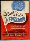 Stand Fast for Freedom - Lowell Thomas, Berton Braley