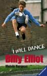 Billy Elliot. I Will Dance - Melvin Burgess