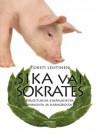 Sika vai Sokrates: Kirjoituksia kaipauksesta, kirkosta ja karaokesta - Torsti Lehtinen