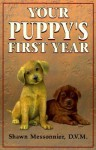 Your Puppys First Year - Shawn Messonnier