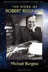 The Work of Robert Reginald: An Annotated Bibliography & Guide - Michael Burgess, William F. Nolan