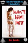 Banging The Bridal Party - Bridal Party Menage - Jen Jacobs, Jasmin Rain