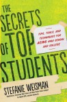 Secrets of Top Students: Tips, Tools, and Techniques for Acing High School and College - Stefanie Weisman