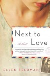 Next to Love [ NEXT TO LOVE BY Feldman, Ellen ( Author ) Jul-26-2011 - Ellen Feldman