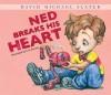Ned Breaks His Heart - David Michael Slater, S.G. Brooks