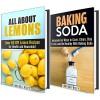 Baking Soda and Lemon Box Set: Over 80 DIY Baking Soda and Lemon Recipes to Cook, Clean and Be Healthy! (Non-Toxic Recipes) - Vanessa Riley