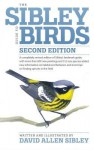 The Sibley Guide to Birds; Second Edition, Revised and Enlarged - David Allen Sibley