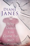 Why Don't You Come For Me? - Diane Janes