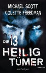 Die 13 Heiligtümer: Thriller (German Edition) - Michael Scott, Colette Freedman, Hans Link