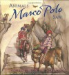 Animals Marco Polo Saw: An Adventure on the Silk Road (Explorers Series) - Sandra Markle, Daniela Jaglenka Terrazzini