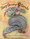 Sojourner Truth's Step-Stomp Stride - Andrea Davis Pinkney, Brian Pinkney