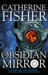 The Obsidian Mirror - Catherine Fisher