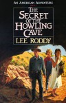 The Secret of the Howling Cave - Lee Roddy