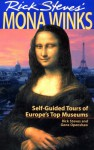 Rick Steves' Mona Winks: Self-Guided Tours of Europe's Top Museums - Rick Steves