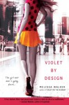 Violet By Design - Melissa C. Walker