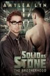 Solid as Stone (The Brotherhood) - Amylea Lyn