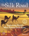The Silk Road: Explore the World's Most Famous Trade Route with 20 Projects - Kathy Ceceri