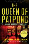 The Queen of Patpong: A Poke Rafferty Thriller - Timothy Hallinan