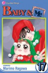 Baby & Me, Volume 17 (Baby and Me (Graphic Novels)) - Marimo Ragawa