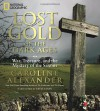 Lost Gold of the Dark Ages: War, Treasure, and the Mystery of the Saxons - Caroline Alexander, Kevin Leahy