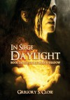 In Siege of Daylight (Compendium of Light, Dark & Shadow, #1) - Gregory S. Close, Thomas Weaver, Mike Nash