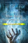 What Really Happened in Peru - Cassandra Clare