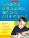 Teaching Struggling Readers With Poetry: Engaging Poems With Mini-Lessons That Target and Teach Phonics, Sight Words, Fluency & More-Laying the Foundation for Reading Success - Maria Walther, Carol Fuhler