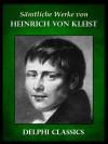 Saemtliche Werke von Heinrich von Kleist (Illustrierte) (German Edition) - Heinrich von Kleist