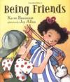 Being Friends - Karen Beaumont, Joy Allen