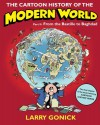 The Cartoon History of the Modern World Part 2: From the Bastille to Baghdad - Larry Gonick