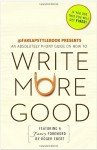 Write More Good: An Absolutely Phony Guide - The Bureau Chiefs, Roger Ebert, Bureau Chiefs