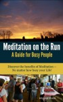 Meditation on the Run: A Guide for Busy People - William Evans