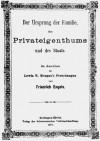 Der Ursprung der Familie des Privateigenthums und des Staats - Friedrich Engels
